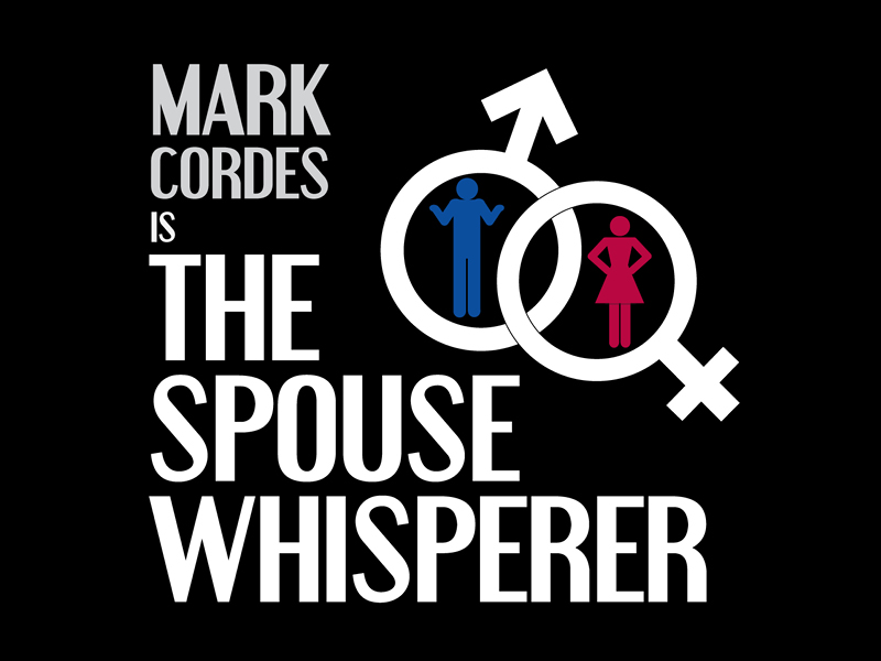 Mark Cordes is the Spouse Whisperer Image
